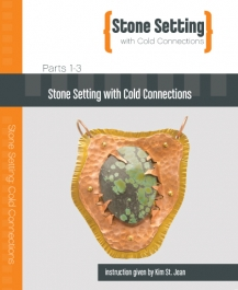 Stone Setting with Cold Connections featuring Kim St. Jean - 3 DVD Set