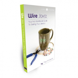 Wire Java: Your Hot Workbook Guide To Selling Your Jewelry!